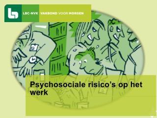 Psychosociale risico�s op het werk