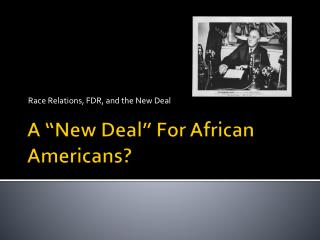 "A ""New Deal"" For African Americans?"