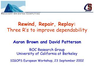 Rewind, Repair, Replay: Three R s to improve dependability