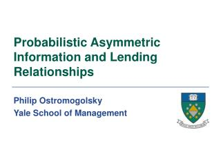 Probabilistic Asymmetric Information and Lending Relationships