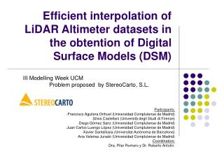 III Modelling Week UCM Problem proposed  by StereoCarto, S.L. Participants: