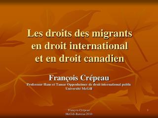 Les droits des migrants  en droit international et en droit canadien