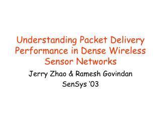 Understanding Packet Delivery Performance in Dense Wireless Sensor Networks