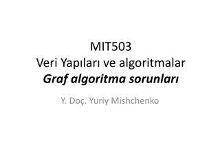 MIT503  Veri Yapıları ve algoritmalar G raf algoritma sorunları