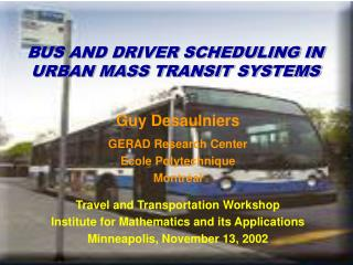 BUS AND DRIVER SCHEDULING IN URBAN MASS TRANSIT SYSTEMS