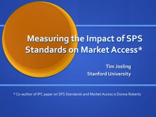 Measuring the Impact of SPS Standards on Market Access*