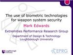 The use of biometric technologies for weapon system security  Mark Edwards  Extremities Performance Research Group  Depa