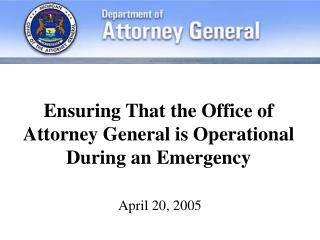 Ensuring That the Office of Attorney General is Operational During an Emergency