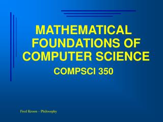 MATHEMATICAL FOUNDATIONS OF COMPUTER SCIENCE COMPSCI 350