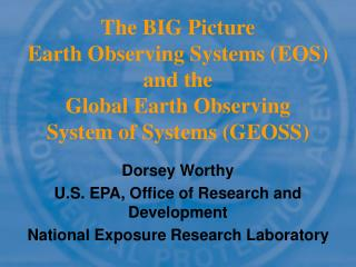 Dorsey Worthy  U.S. EPA, Office of Research and Development National Exposure Research Laboratory