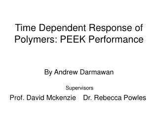 Time Dependent Response of Polymers: PEEK Performance