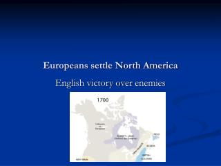 Europeans settle North America