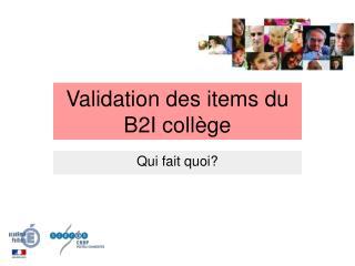 Validation des items du B2I coll ge