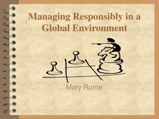 Managing Responsibly in a Global Environment