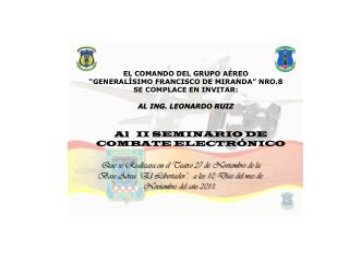 """EL COMANDO DEL  Grupo  Aéreo  """" Generalísimo Francisco de Miranda"""" Nro.8 SE COMPLACE EN INVITAR:"""