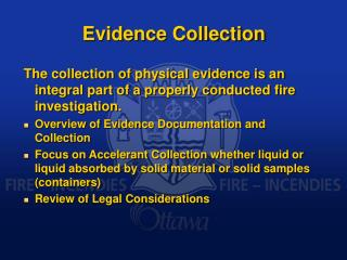 evidence collection and analysis Collection and preservation of evidence in crime scene investigations includes crime scene investigation resources, training, articles and links to forensic web pages  forensic fiber.