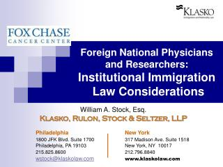 Foreign National Physicians  and Researchers:  Institutional Immigration  Law Considerations