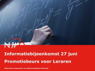 Informatiebijeenkomst 27 juni Promotiebeurs voor Leraren