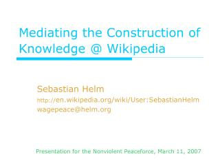 Mediating the Construction of Knowledge @ Wikipedia