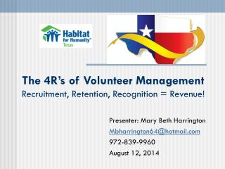The 4R�s of Volunteer Management Recruitment, Retention, Recognition = Revenue!