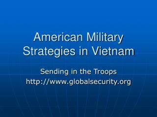American Military Strategies in Vietnam