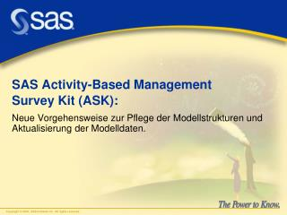 SAS Activity-Based Management  Survey Kit (ASK):