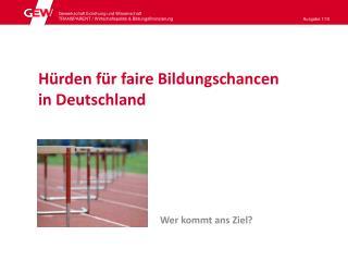 Hürden für faire Bildungschancen  in Deutschland