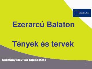 Ezerarcú Balaton Tények és tervek