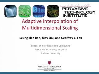 Adaptive Interpolation of  Multidimensional Scaling