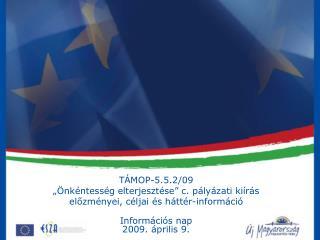 """TÁMOP-5.5.2/09 """"Önkéntesség elterjesztése"""" c. pályázati kiírás"""