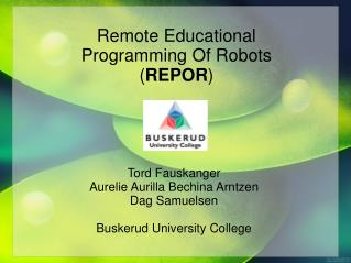 Remote Educational  Programming Of Robots ( REPOR )