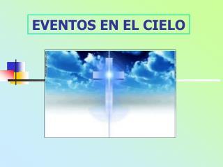 EVENTOS EN EL CIELO