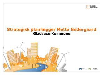 Strategisk planlægger Mette Nedergaard Gladsaxe Kommune