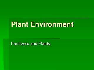 Plant Environment