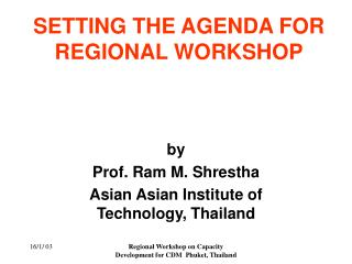 SETTING THE AGENDA FOR  REGIONAL WORKSHOP