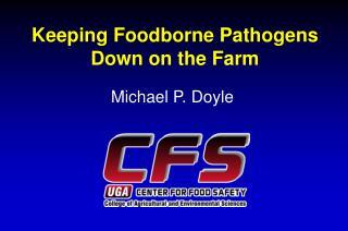 Keeping Foodborne Pathogens Down on the Farm