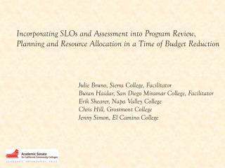 Julie Bruno, Sierra College, Facilitator Buran Haidar, San Diego Miramar College, Facilitator