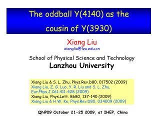 Xiang Liu  xiangliu@lzu School of Physical Science and Technology Lanzhou University