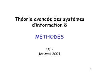 Théorie avancée des systèmes d'information 8 METHODES