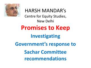 HARSH MANDAR s  Centre for Equity Studies,  New Delhi Promises to Keep