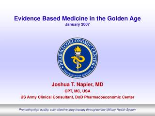 Evidence Based Medicine in the Golden Age January 2007