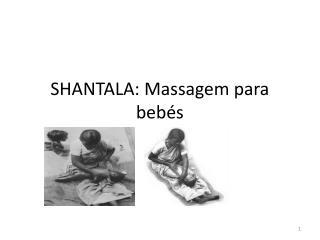 SHANTALA: Massagem para beb�s