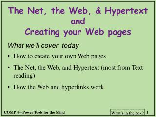 The Net, the Web, & Hypertext and Creating your Web pages