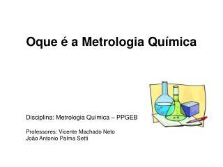 Oque é a Metrologia Química