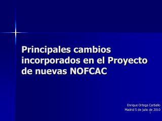 Principales cambios incorporados en el Proyecto de nuevas NOFCAC