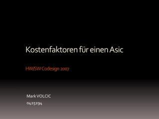 Kostenfaktoren für einen  Asic HW/SW  Codesign  2007