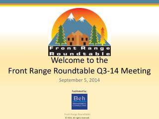 Welcome to the  Front Range Roundtable Q3-14 Meeting