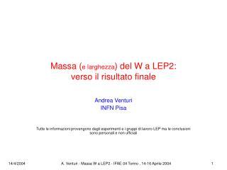 Massa ( e larghezza ) del W a LEP2: verso il risultato finale