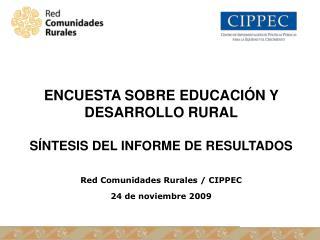 ENCUESTA SOBRE EDUCACIÓN Y DESARROLLO RURAL SÍNTESIS DEL INFORME DE RESULTADOS