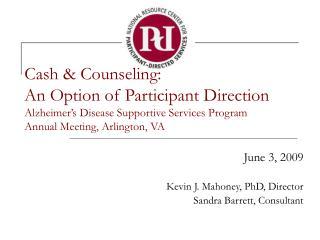 June 3, 2009 Kevin J. Mahoney, PhD, Director Sandra Barrett, Consultant